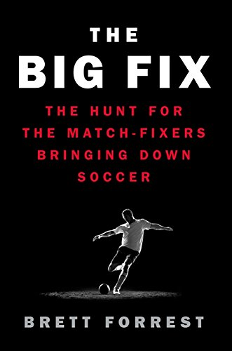 9780062308078: The Big Fix: The Hunt for the Match-Fixers Bringing Down Soccer