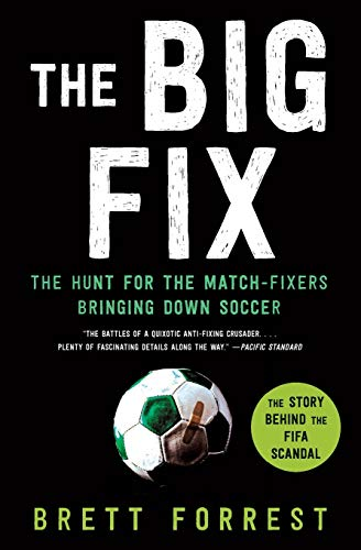9780062308085: The Big Fix: The Hunt for the Match-Fixers Bringing Down Soccer