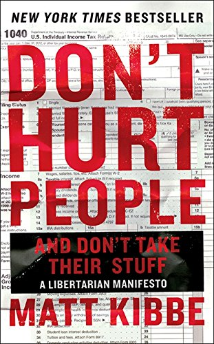 9780062308252: Don't Hurt People and Don't Take Their Stuff: A Libertarian Manifesto
