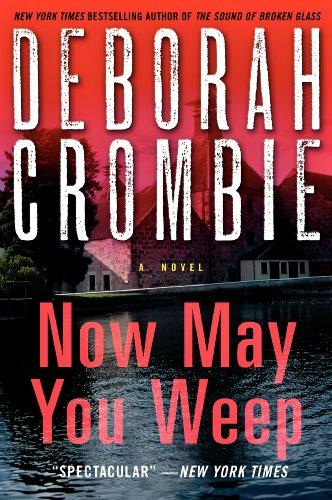 9780062308337: Now May You Weep (Duncan Kincaid/Gemma James Novels)