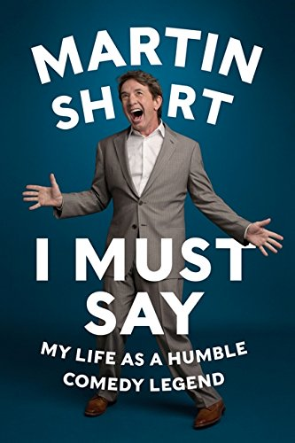 9780062309525: I Must Say: My Life as a Humble Comedy Legend