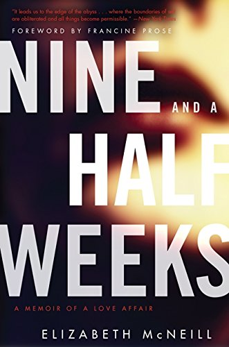 9780062309945: Nine and a Half Weeks: A Memoir of a Love Affair (P.S.)