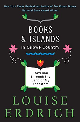 9780062309969: Books and Islands in Ojibwe Country: Traveling Through the Land of My Ancestors