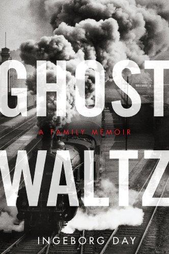 Ghost Waltz: A Family Memoir (P.S.): Day, Ingeborg