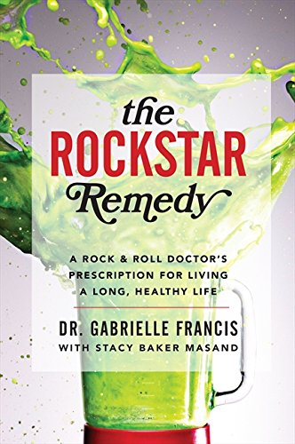 9780062310606: The Rockstar Remedy: A Rock & Roll Doctor's Prescription for Living a Long, Healthy Life