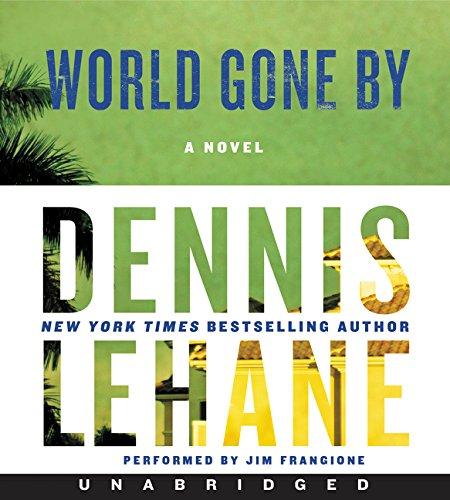 World Gone By CD: A Novel (Joe Coughlin Series): Lehane, Dennis