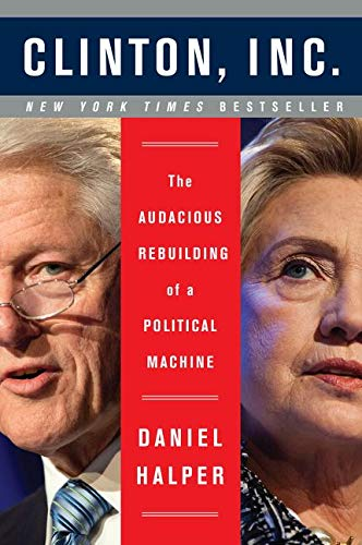 9780062311221: Clinton, Inc.: The Audacious Rebuilding of a Political Machine
