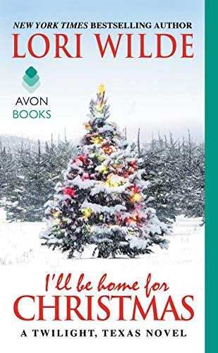 9780062311412: I'll Be Home for Christmas: A Twilight, Texas Novel