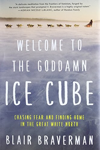 9780062311566: Welcome to the Goddamn Ice Cube: Chasing Fear and Finding Home in the Great White North