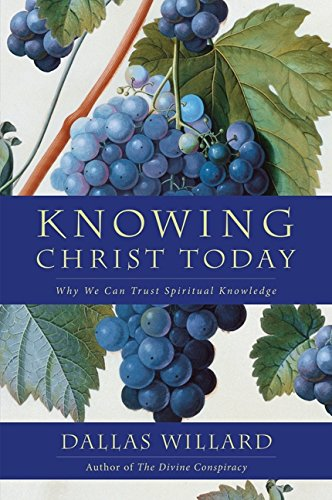 9780062311795: Knowing Christ Today: Why We Can Trust Spiritual Knowledge
