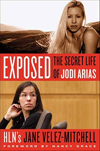 9780062311818: Exposed: The Secret Life of Jodi Arias
