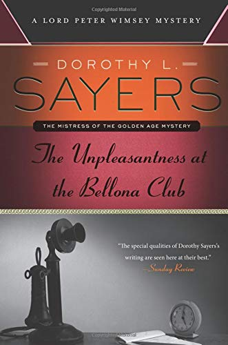 9780062311917: The Unpleasantness at the Bellona Club: A Lord Peter Wimsey Mystery