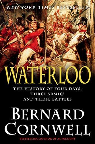 Waterloo: The History of Four Days, Three Armies, and Three Battles (Hardcover): Bernard Cornwell