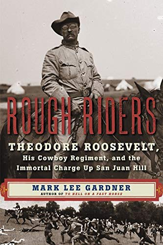 9780062312082: Rough Riders: Theodore Roosevelt, His Cowboy Regiment, and the Immortal Charge Up San Juan Hill