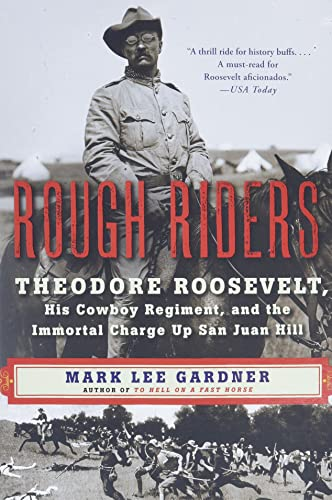 9780062312099: Rough Riders: Theodore Roosevelt, His Cowboy Regiment, and the Immortal Charge Up San Juan Hill
