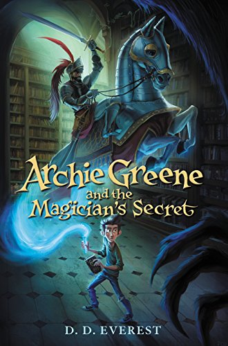 Archie Greene and the Magician's Secret: Everest, D. D.