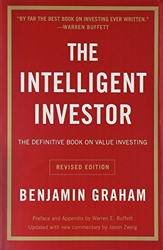 The Intelligent Investor: A Book of Practical Counsel (Revised Edition): Benjamin Graham