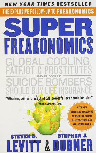 9780062312877: Super Freakonomics: Global Cooling, Patriotic Prostitutes and Why Suicide Bombers Should Buy Life Insurance