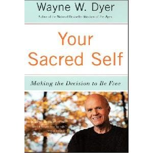 9780062312969: Your Sacred Self [Paperback] [Dec 31, 1899] Dyer, Wayne W.