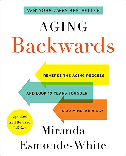 9780062313348: Aging Backwards: Reverse the Aging Process and Look 10 Years Younger in 30 Minutes a Day