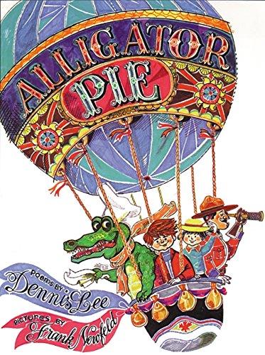 Alligator Pie: Dennis Lee