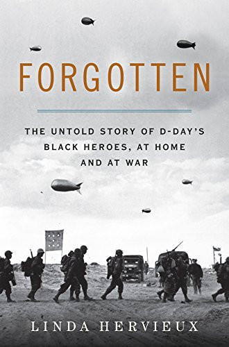 9780062313799: Forgotten: The Untold Story of D-Day's Black Heroes, at Home and at War