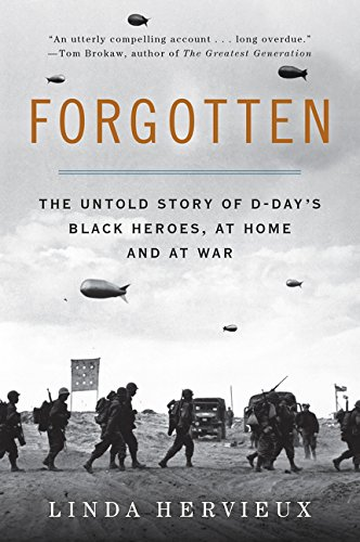 9780062313805: Forgotten: The Untold Story of D-Day's Black Heroes, at Home and at War