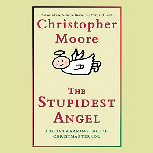 9780062314529: The Stupidest Angel: A Heartwarming Tale of Christmas Terror
