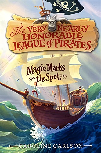 9780062314673: Magic Marks the Spot (Very Nearly Honorable League of Pirates)