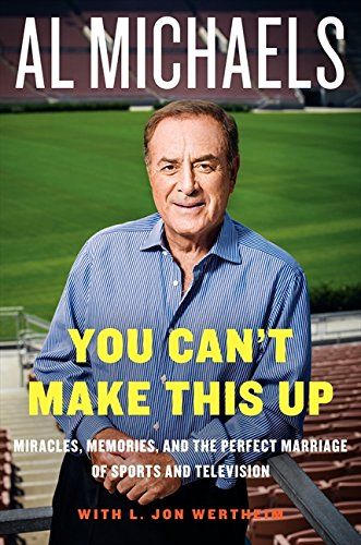 9780062314963: You Can't Make This Up: Miracles, Memories, and the Perfect Marriage of Sports and Television