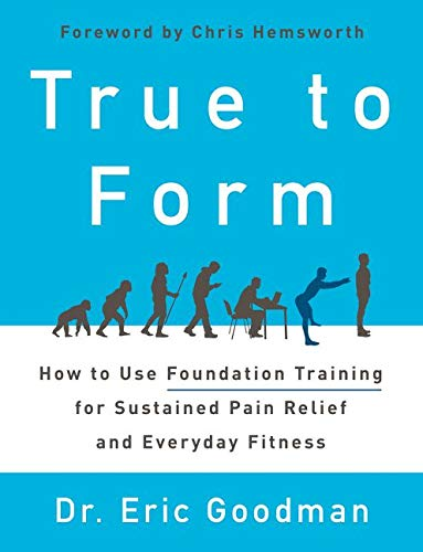 9780062315311: True to Form: How to Use Foundation Training for Sustained Pain Relief and Everyday Fitness