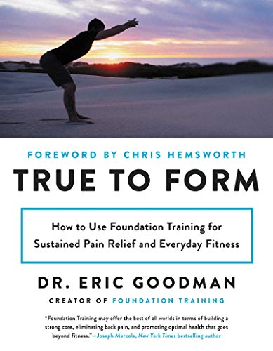 9780062315328: True to Form: How to Use Foundation Training for Sustained Pain Relief and Everyday Fitness