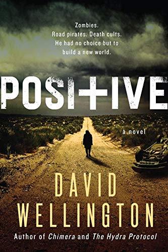 Positive: A Novel: David Wellington