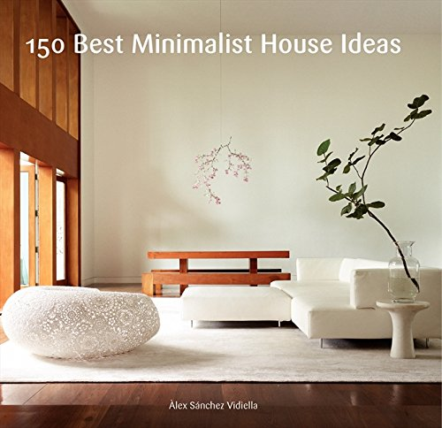 9780062315472: 150 best minimalist house ideas: (E)