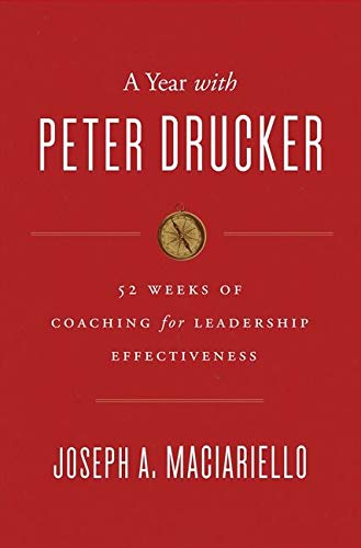 9780062315670: A Year with Peter Drucker: 52 Weeks of Coaching for Leadership Effectiveness