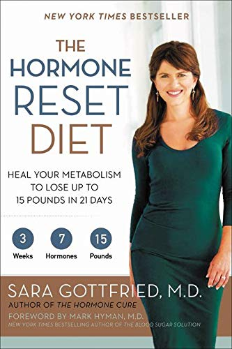 9780062316257: The Hormone Reset Diet: Heal Your Metabolism to Lose Up to 15 Pounds in 21 Days
