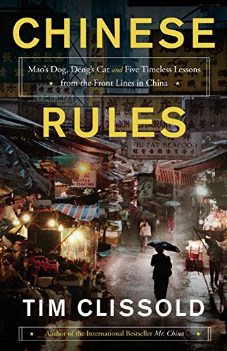 9780062316578: Chinese Rules: Mao's Dog, Deng's Cat, and Five Timeless Lessons from the Front Lines in China