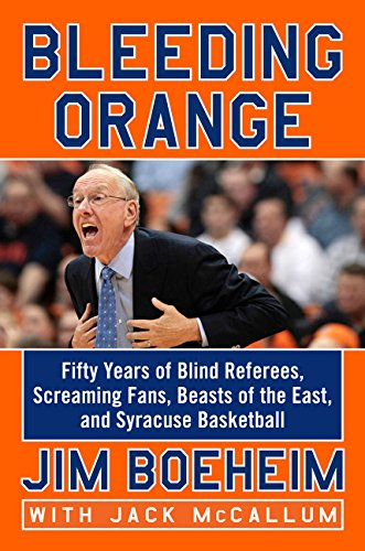 9780062316646: Bleeding Orange: Fifty Years of Blind Referees, Screaming Fans, Beasts of the East, and Syracuse Basketball