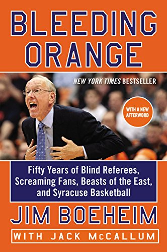 9780062316653: Bleeding Orange: Fifty Years of Blind Referees, Screaming Fans, Beasts of the East, and Syracuse Basketball