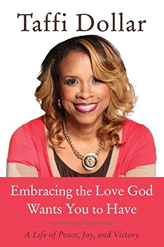 9780062316721: Embracing the Love God Wants You to Have: A Life of Peace, Joy, and Victory
