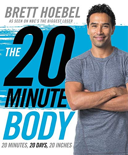 9780062316783: The 20-Minute Body: 20 Minutes, 20 Days, 20 Inches