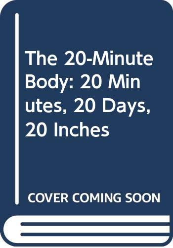 9780062316820: The 20-Minute Body: 20 Minutes, 20 Days, 20 Inches