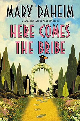 9780062318299: Here Comes the Bribe: A Bed-and-Breakfast Mystery (Bed-and-Breakfast Mysteries)