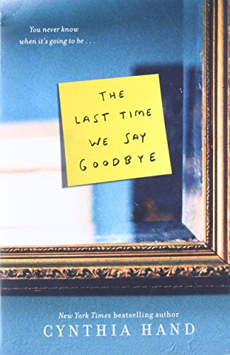 The Last Time We Say Goodbye: Cynthia Hand