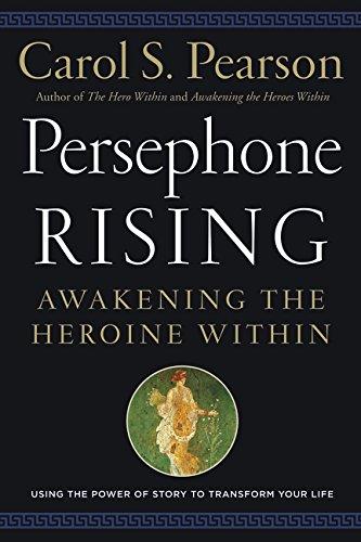 9780062318930: Persephone Rising: Awakening the Heroine Within