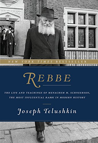 9780062318985: Rebbe: The Life and Teachings of Menachem M. Schneerson, the Most Influential Rabbi in Modern History