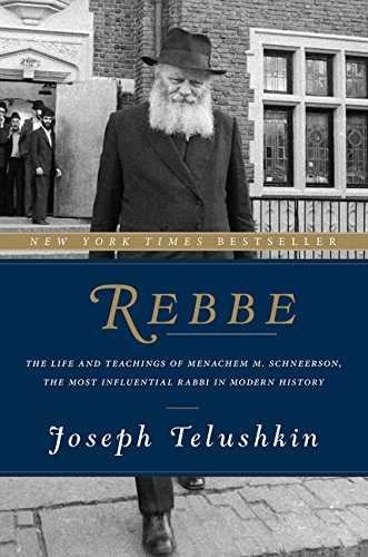 9780062318992: Rebbe: The Life and Teachings of Menachem M. Schneerson, the Most Influential Rabbi in Modern History