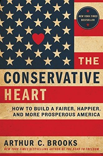 9780062319753: The Conservative Heart: How to Build a Fairer, Happier, and More Prosperous America