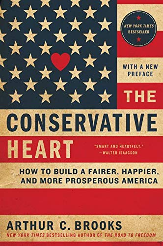 9780062319760: The Conservative Heart: How to Build a Fairer, Happier, and More Prosperous America