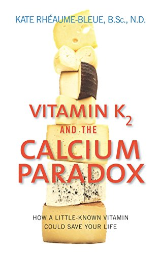 9780062320049: Vitamin K2 and the Calcium Paradox: How a Little-Known Vitamin Could Save Your Life